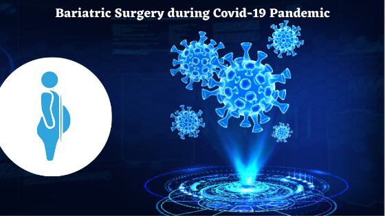 Bariatric Surgery during Covid-19 Pandemic (1)