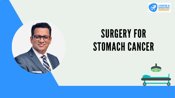 Surgery for stomach cancer, Best Stomach Cancer Treatment in Bangalore