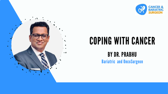 Coping With Cancer | Best Bariatric and OncoSurgeon in Bangalore