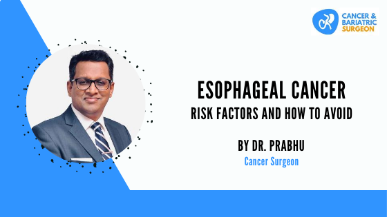 Esophageal Cancer | Esophageal - Gastric Oncosurgeon in Bangalore